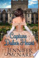 To Capture a Duke s Heart