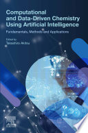 Computational and Data Driven Chemistry Using Artificial Intelligence