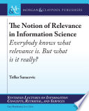 The Notion of Relevance in Information Science