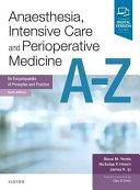 Anaesthesia  Intensive Care and Perioperative Medicine A Z Book
