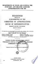 Departments of State and Justice  the Judiciary  and Related Agencies Appropriations for 1961  United States Information Agency  and  President s Special International Program  and  Commission on Civil Rights  Hearings     86th Congress  2d Session Book PDF
