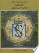 Needlework Of Mary Queen Of Scots