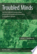 Troubled Minds  : On the Cultural Construction of Mental Disorder and Normality in Southern Malawi