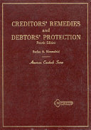 Cases and Materials on Creditors' Remedies and Debtors' Protection
