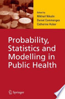 Probability  Statistics and Modelling in Public Health