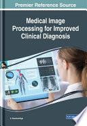 Medical Image Processing for Improved Clinical Diagnosis Book