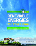 Renewable Energies for Your Home  Real World Solutions for Green Conversions