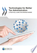 Technologies for Better Tax Administration A Practical Guide for Revenue Bodies