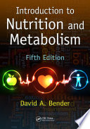 """Introduction to Nutrition and Metabolism"" by David A. Bender"