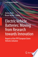 Electric Vehicle Batteries Moving From Research Towards Innovation Book PDF