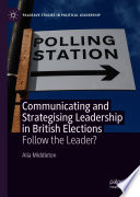 Communicating and Strategising Leadership in British Elections
