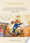 Christian Zionism And English National Identity 1600 1850