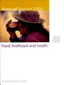 Annual Report 2004  Food  Livelihood and Health