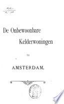 De Onbewoonbare Kelderwoningen Te Amsterdam