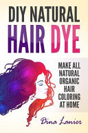 DIY Natural Hair Dye