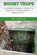 Survival Preppers Booby Trap Handbook