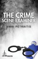 The Crime Scene Examiner