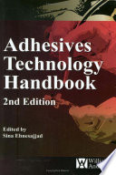 """Adhesives Technology Handbook"" by Sina Ebnesajjad, Arthur H. Landrock"