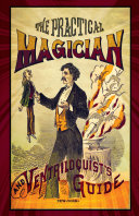 Practical Magician and Ventriloquist's Guide