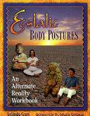Ecstatic Body Postures: An Alternate Reality Workbook