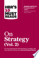 HBR's 10 Must Reads on Strategy, Vol. 2 (with bonus article 'Creating Shared Value' By Michael E. Porter and Mark R. Kramer)
