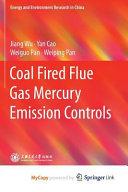 Coal Fired Flue Gas Mercury Emission Controls Book