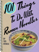 101 Things to Do with Ramen Noodles Book