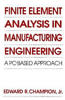 Finite Element Analysis in Manufacturing Engineering