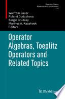 Operator Algebras Toeplitz Operators And Related Topics