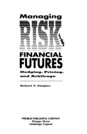 Managing Risk with Financial Futures