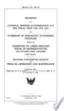 Hearings on National Defense Authorization Act for Fiscal Year 1990  H R  2461 and Oversight of Previously Authorized Programs Before the Committee on Armed Services  House of Representatives  One Hundred First Congress  First Session Book