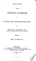 Lectures on the Scientific Evidences of Natural and Revealed Religion