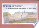 Drawing on the Past  : An Archaeologist's Sketchbook