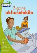 Books - Aweh! IsiXhosa Home Language Grade 1 Level 2 Reader 9: Zingcine ukhuselekile   ISBN 9780190441746