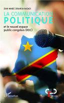 La communication politique et le nouvel espace public congolais (RDC)