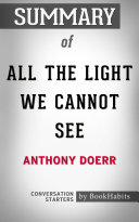 Summary of All the Light We Cannot See by Anthony Doerr | Conversation Starters