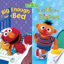 Big Enough for a Bed   Too Big for Diapers  2 Titles in 1   Sesame Street Series