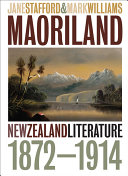 Maoriland: New Zealand Literature, 1872-1914