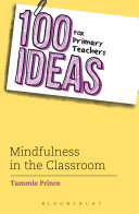 100 Ideas for Primary Teachers: Mindfulness in the Classroom