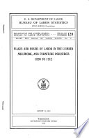 Wages And Hours Of Labor In The Lumber Millwork And Furniture Industries 1890 To 1912 August 14 1913