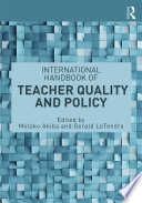 International Handbook of Teacher Quality and Policy Book