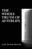 The Whole Truth Of Afterlife