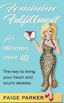 Feminine Fulfillment for Women Over Forty