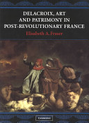 Delacroix, Art, and Patrimony in Post-Revolutionary France
