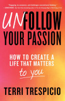 Unfollow Your Passion
