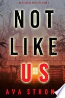 Not Like Us  An Ilse Beck FBI Suspense Thriller   Book 1  Book PDF