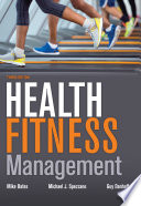Health fitness management / Mike Bates, MBA, University of Windsor, Refine Fitness Studio; Michael J