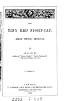 The tiny red night cap  and other stories  by A L O E