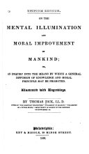 On the Mental Illumination and Moral Improvement of Mankind