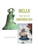 BELLS from Shipwrecks pre 1830